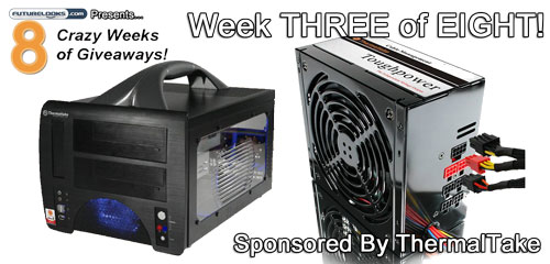 Eight Crazy Weeks of Giveaways - Week THREE of EIGHT - Sponsored by Thermaltake