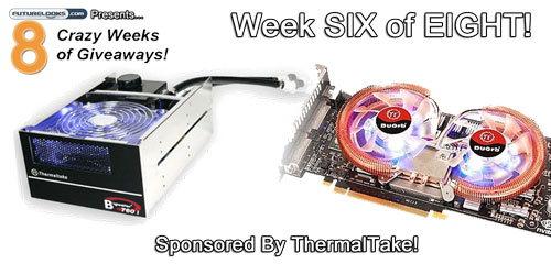 Eight Crazy Weeks of Giveaways - Week SIX of EIGHT - Sponsored by Thermaltake