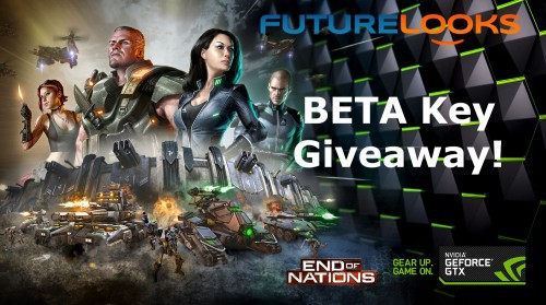 Futurelooks and NVIDIA are Teaming Up To Give Away End of Nations BETA Keys!