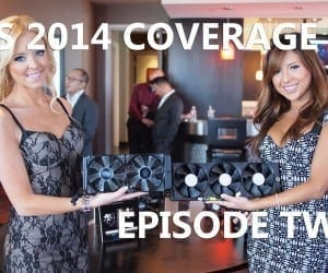 Episode #2 – CES 2014 Coverage Featuring InWin, MSI, Kingston, Rosewill and Cooler Master (Video)