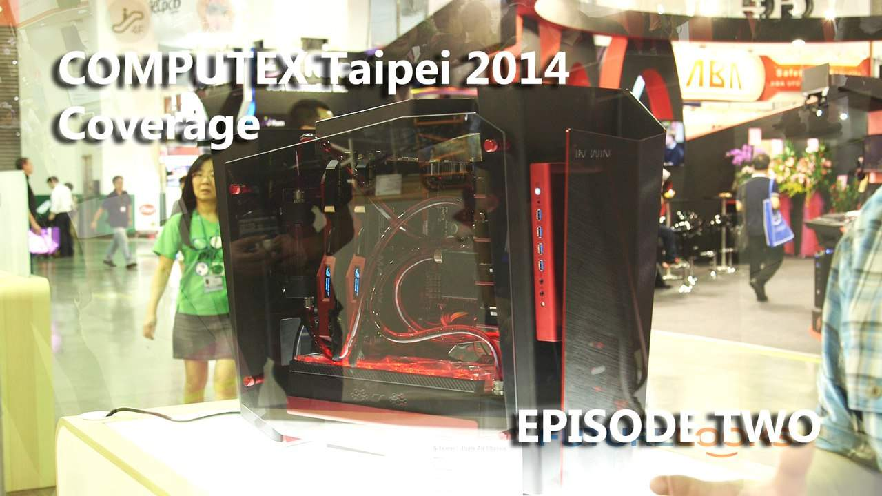 Episode #2 – COMPUTEX 2014 Coverage – Featuring be quiet!, ASUS, In Win, BitFenix, ADATA and NZXT (Video)