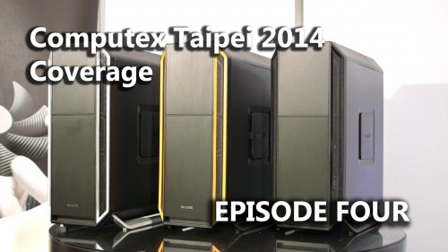 Episode #4 – COMPUTEX 2014 Coverage – Featuring be quiet!, ASRock, Lian Li, Fractal Design, Streacom & Kingston (Video)